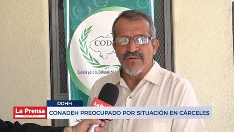 CONADEH preocupado por situación en cárceles