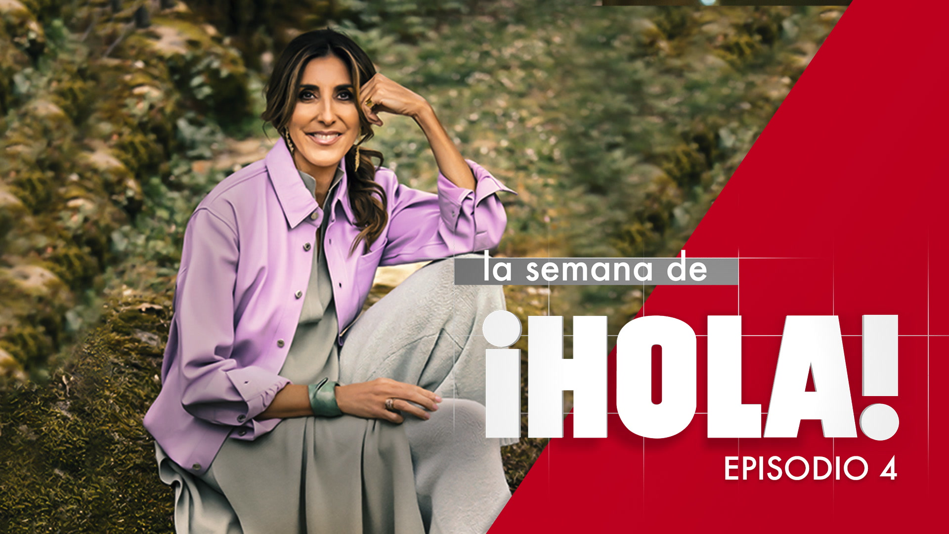 La semana de ¡HOLA! - Episodio 4