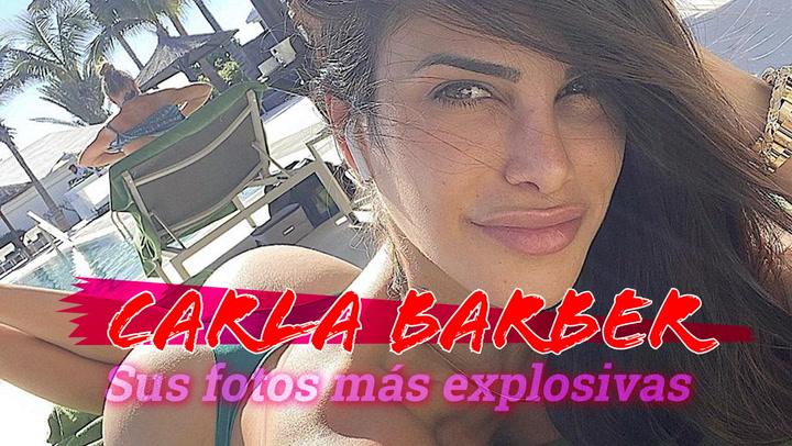 Las fotos más explosivas de Carla Barber