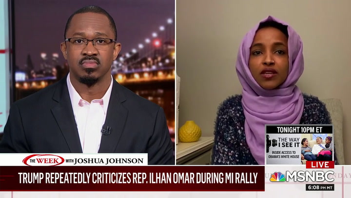 Ilhan Omar: Trump's 'Obsession' with Me Proof His Campaign Is 'Unraveling'