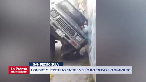 Hombre muere tras caerle vehículo en barrio Guamilito de San Pedro Sula