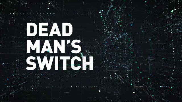 Dead Man's Switch GAİN'de