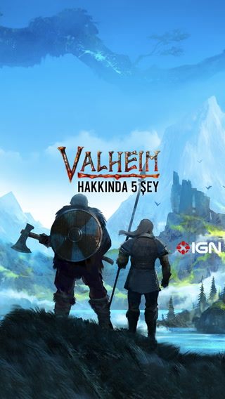IGN - Valheim hakkında 5 şey