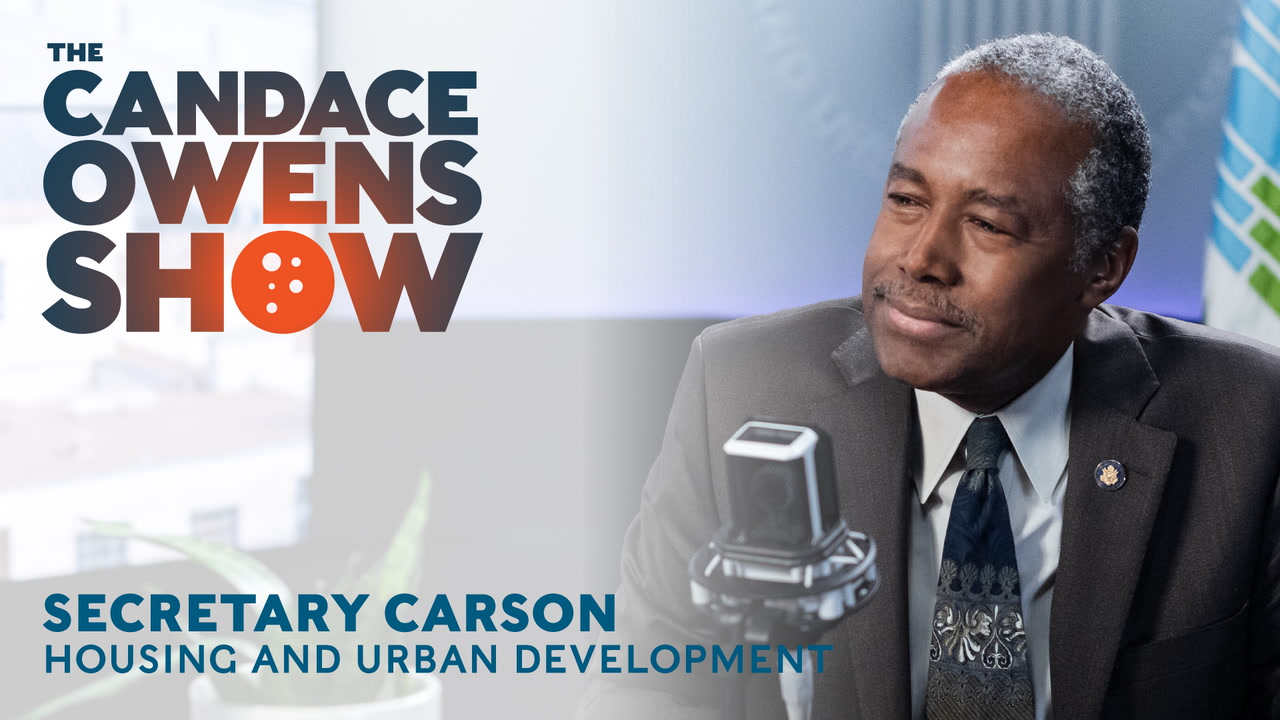 The Candace Owens Show: Secretary Carson