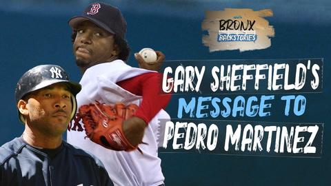 Hear Gary Sheffield's message to Pedro Martinez | Bronx Backstories