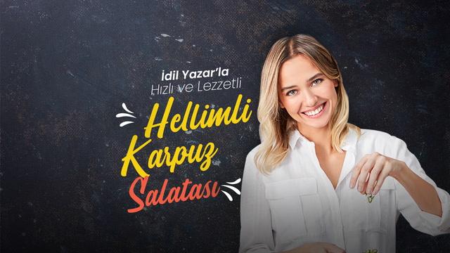 İdil Yazar'la Hızlı ve Lezzetli - Hellimli Karpuz Salatası