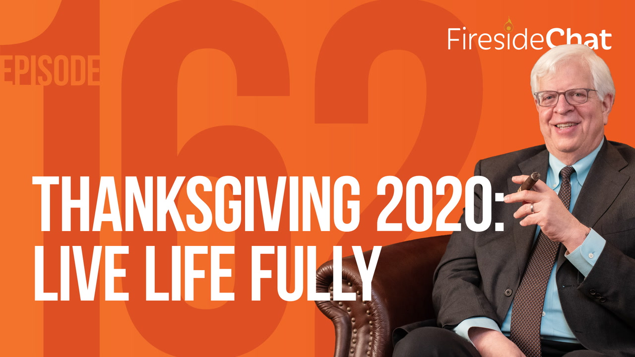 Ep. 162 — Thanksgiving 2020: Live Life Fully