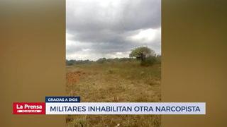 Militares inhabilitan otra narcopista en Gracias a Dios