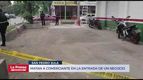 Matan a comerciante en la entrada de un negocio en San Pedro Sula