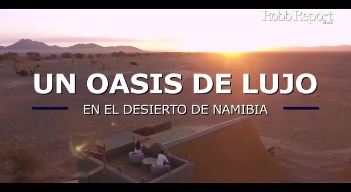 Un oasis de lujo en el desierto de Namibia