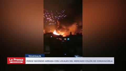 Feroz incendio arrasa con locales del mercado Colón de Comayagüela