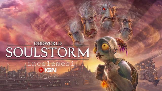 IGN - Oddworld: Soulstorm incelemesi