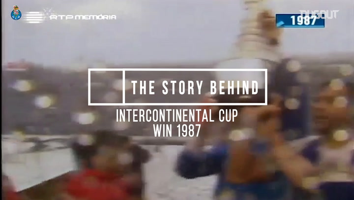 The Story Behind: FC Porto's 1987 Intercontinental Cup Win