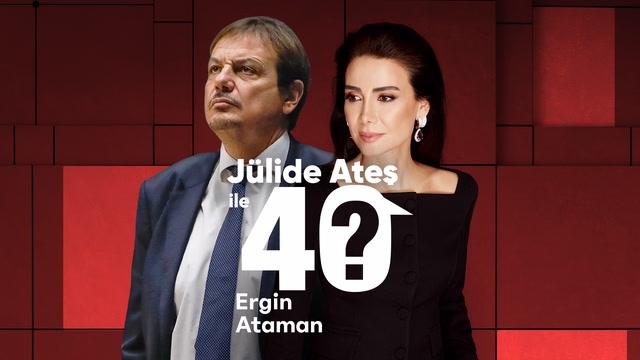 Jülide Ateş ile 40 -  Ergin Ataman