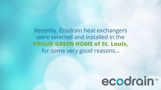 Proud Green Home of St. Louis uses EcoDrain for drain heat recovery (video)