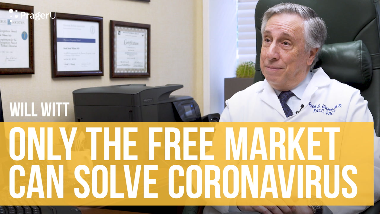 Only the Free Market Can Solve Coronavirus