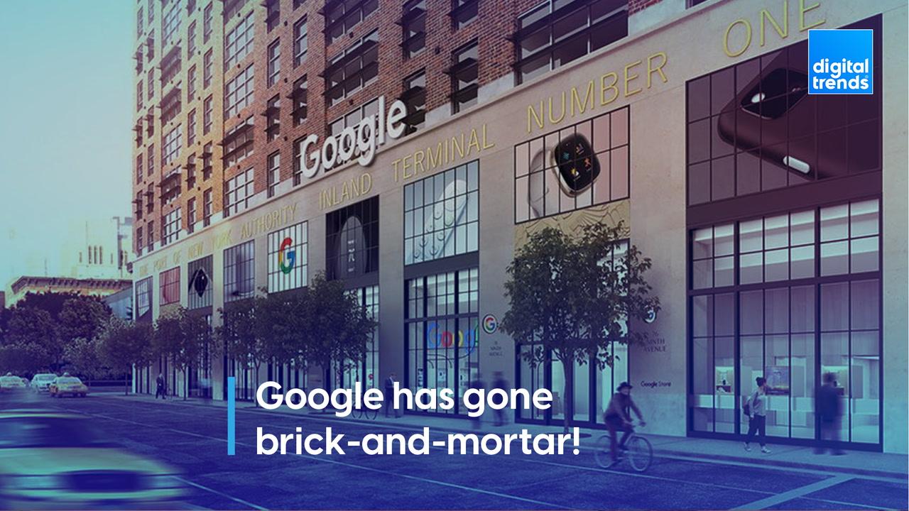Google has gone brick-and-mortar!
