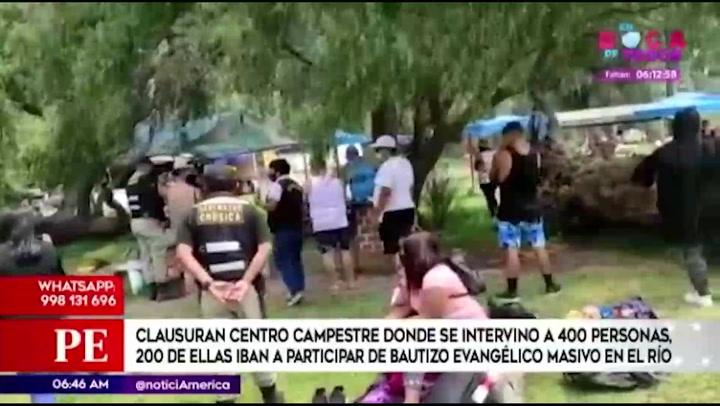 Chosica: clausuran centro campestre donde se intervino a más de 400 personas