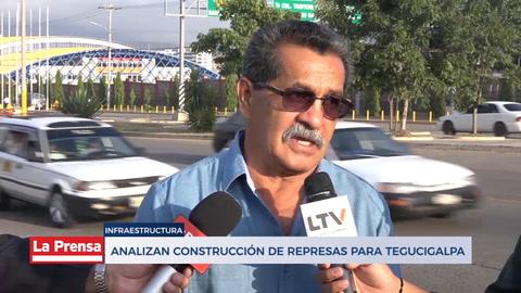 Analizan construcción de represas en Tegucigalpa