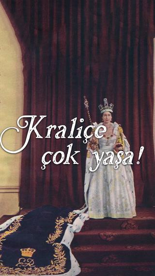 Kraliçe çok yaşa!