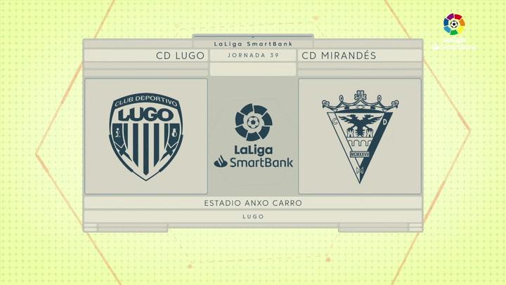 LaLiga SmartBank (J39): Resumen y goles del Lugo 2-1 Mirandés