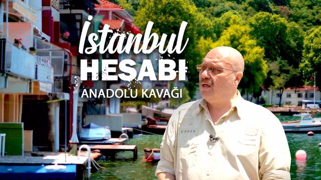 İstanbul Hesabı - Anadolu Kavağı