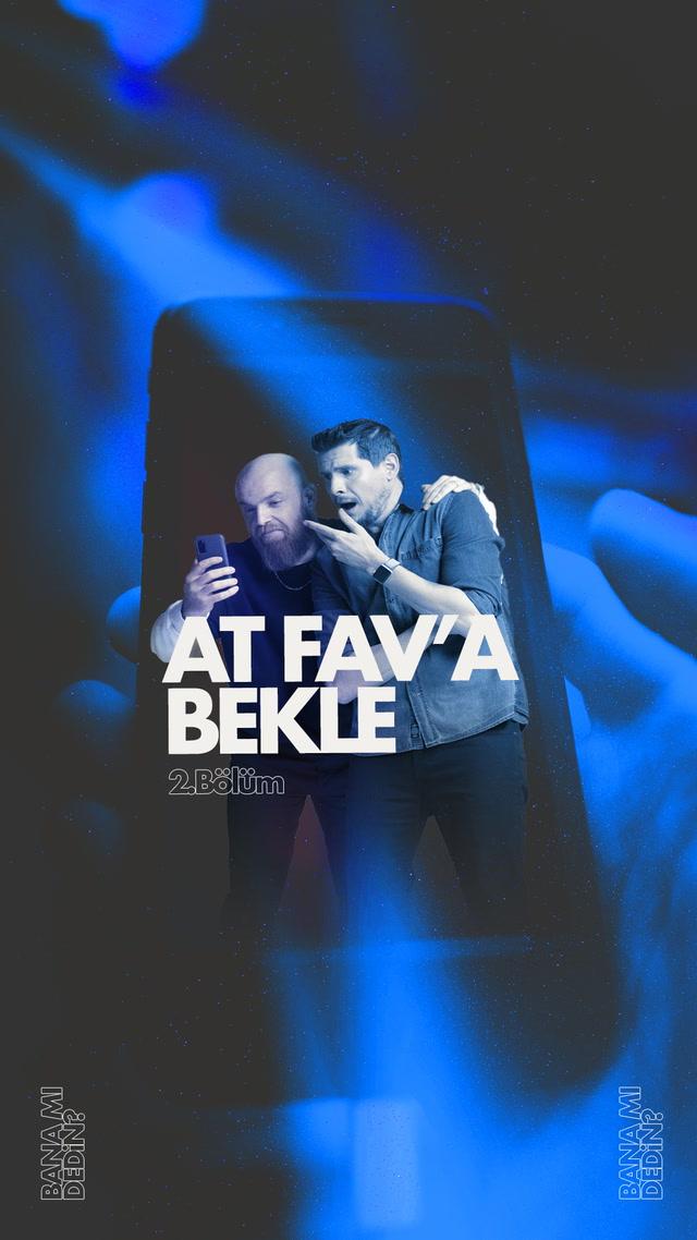 At FAV'a Bekle - 2.Bölüm