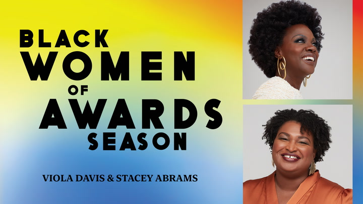 Viola Davis and Stacey Abrams On Black Women of Awards Season