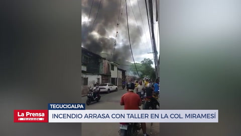 Incendio arrasa con taller en la Col. Miramesí en Tegucigalpa