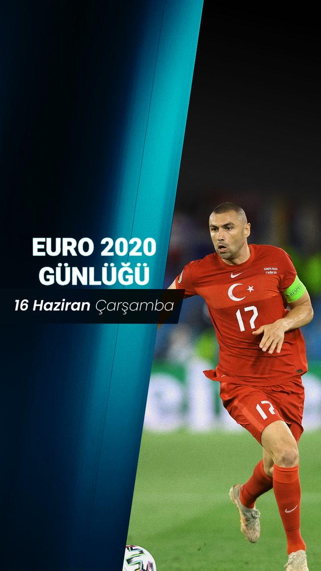 EURO 2020 Günlüğü - 16 Haziran