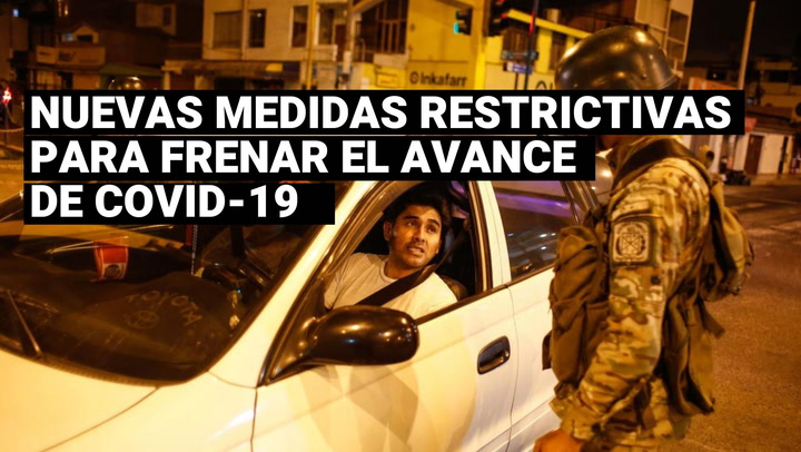¿Cuáles son las nuevas medidas restrictivas por el gobierno para frenar el avance de la covid-19?