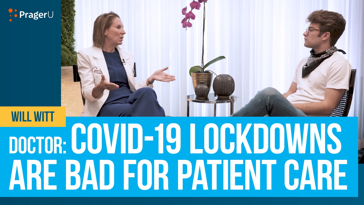 Doctor: COVID-19 Lockdowns Are Bad for Patient Care