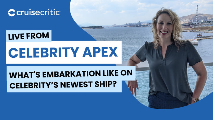 LIVE: Cruise Critic is Onboard Celebrity Apex -- Embarkation
