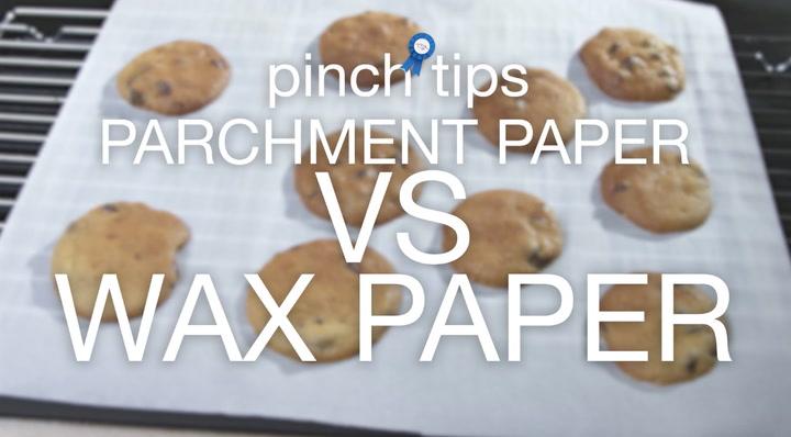 pinch tips: Parchment Paper Vs Wax Paper