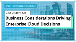Chapter 1: Business Considerations Driving Enterprise Cloud Decisions