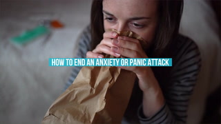 How To End An Anxiety Or Panic Attack