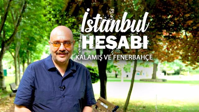 İstanbul Hesabı - Fenerbahçe - Kalamış
