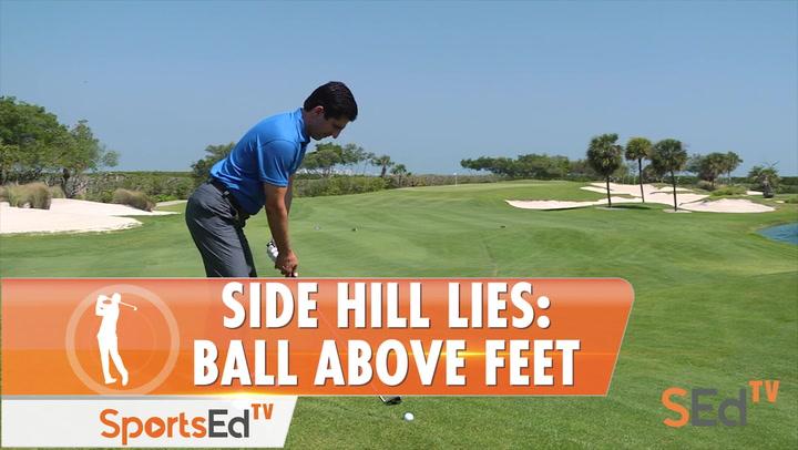 Side Hill Lies: Ball Above Feet