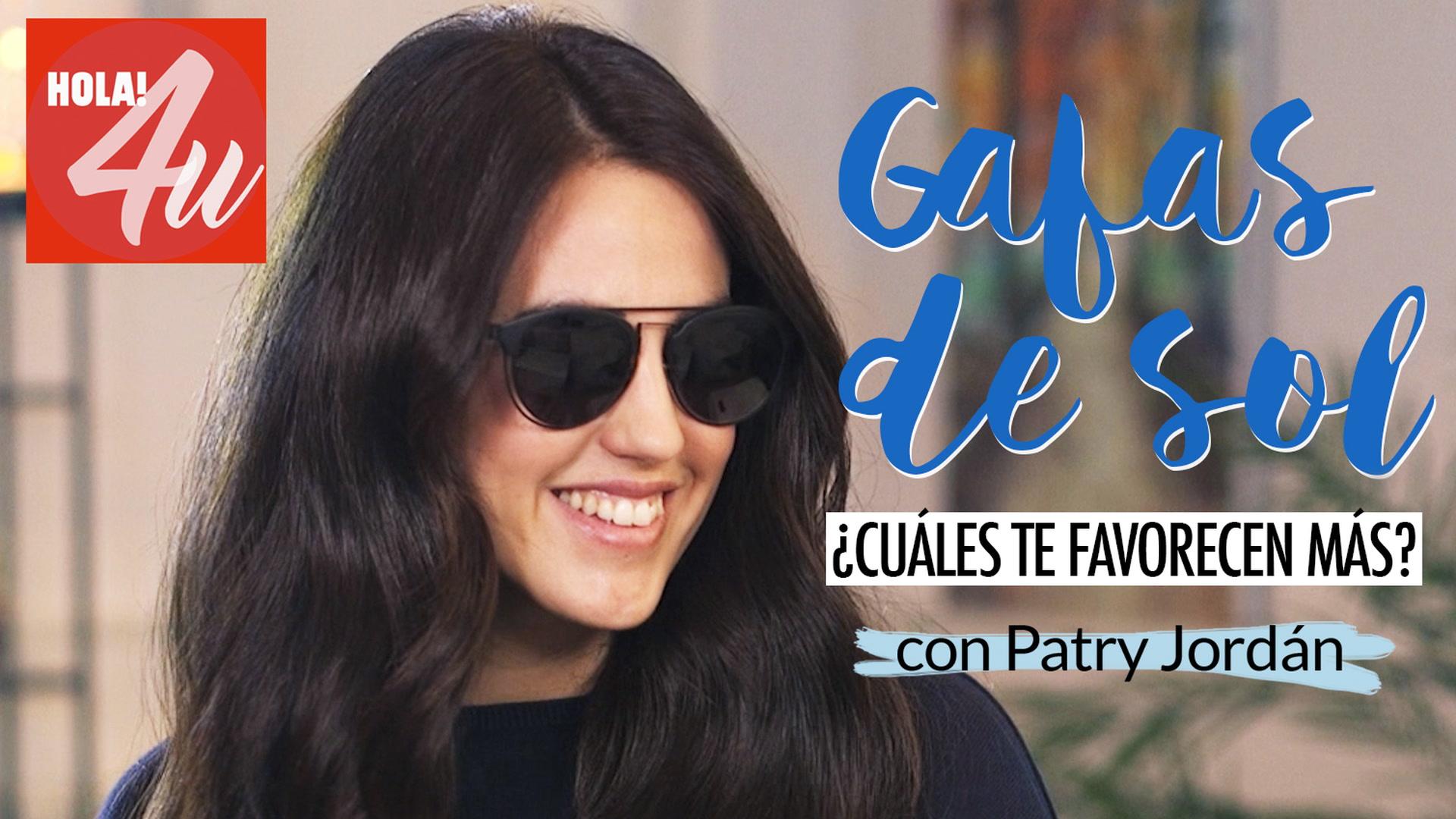 Gafas de sol, ¿cuáles te sientan mejor? con Patry Jordan