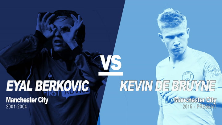 Past vs Present: Eyal Berkovic vs Kevin De Bruyne