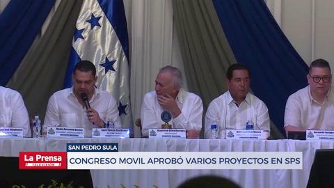 Congreso movil aprobó hoy proyectos millonarios para el Valle de Sula