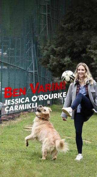 Ben Varım  - Futbolcu Jessica O'Rourke Çarmıklı