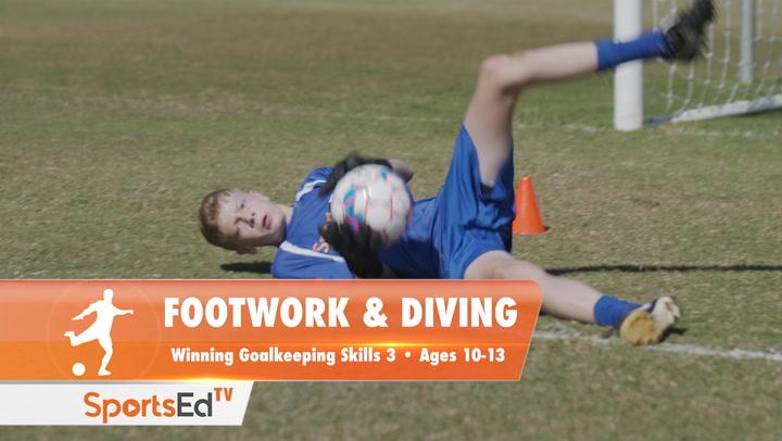 FOOTWORK & DIVING - Winning Goalkeeping Skills 3 • Ages 10-13
