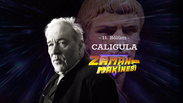 İlber Ortaylı ile Zaman Makinesi - Caligula