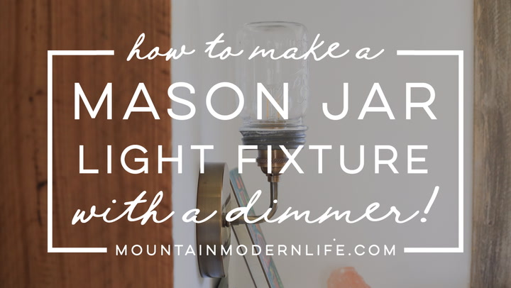 How to Make a Mason Jar Wall Light Fixture with a Dimmer -  Mountainmodernlife com