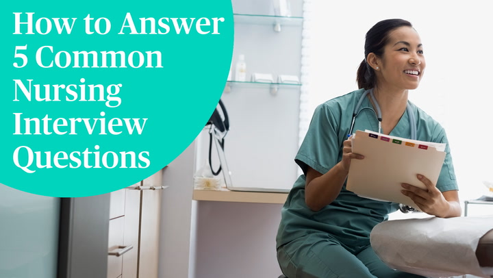 Watch Now: How to Answer 5 Common Nursing Interview Questions