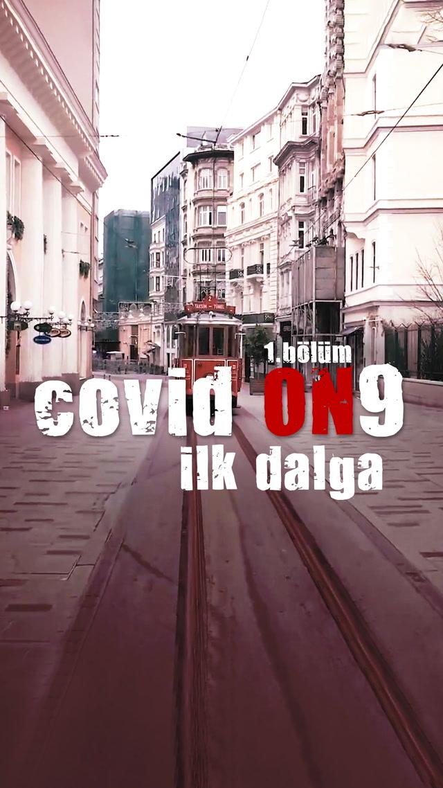 COVID ON9 - İlk Dalga - 1. bölüm