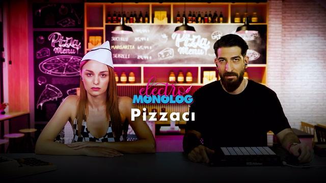Electro Monolog - Pizzacı