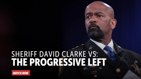 Sheriff David Clarke vs. the Progressive Left