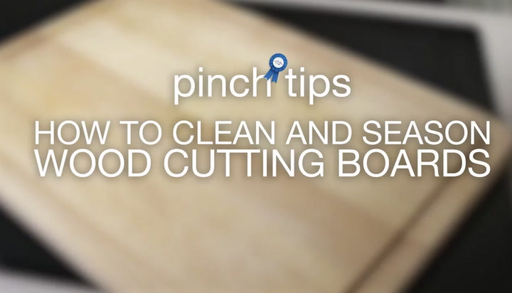 pinch tips: How to Clean and Season Wood Cutting Boards